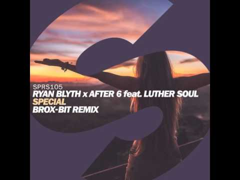 Ryan Blyth x After 6 feat. Luther Soul - Special (Brox-Bit Remix)