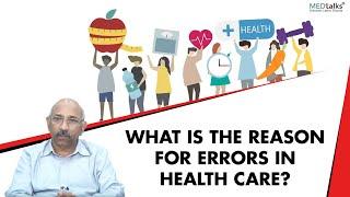 Dr K K Kalra - Quelle est la raison d'erreurs dans les soins de santé?