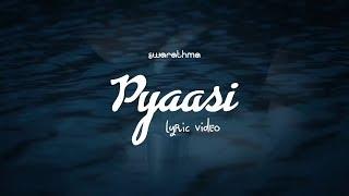 Pyaasi | Lyric Video | Swarathma feat. Shubha Mudgal