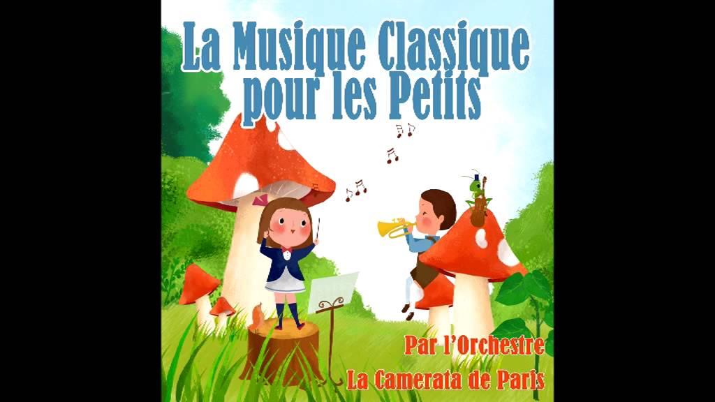Orchestre la Camerata de Paris La musique classique pour les petits YouTube