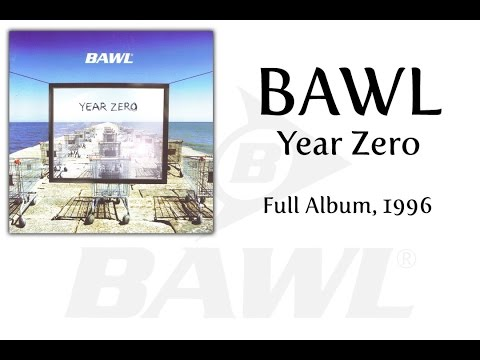 BAWL - Year Zero [Full Album, 1996]