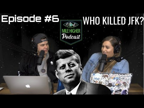 The JFK Assassination Conspiracy - Podcast #6
