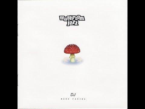 Mark Farina - Mushroom Jazz (Album 1998)