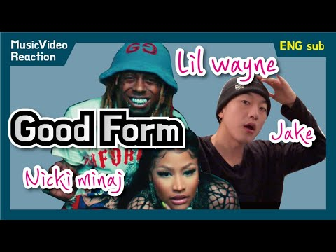 Nicki Minaj - Good Form ft. Lil Wayne[Reaction/ENGsub]