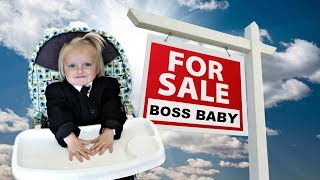BOSS BABY SELLS OUR HOUSE!!!