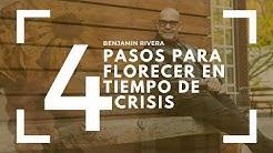 Benjamin Rivera | Cuatro Pasos Para Florecer En Tiempos De Crisis