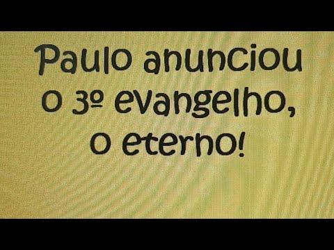 Download Paulo anunciou o 3° evangelho, o eterno!