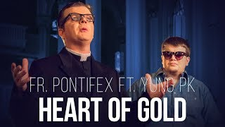 Fr. Pontifex ft. Yung PK - Heart of Gold