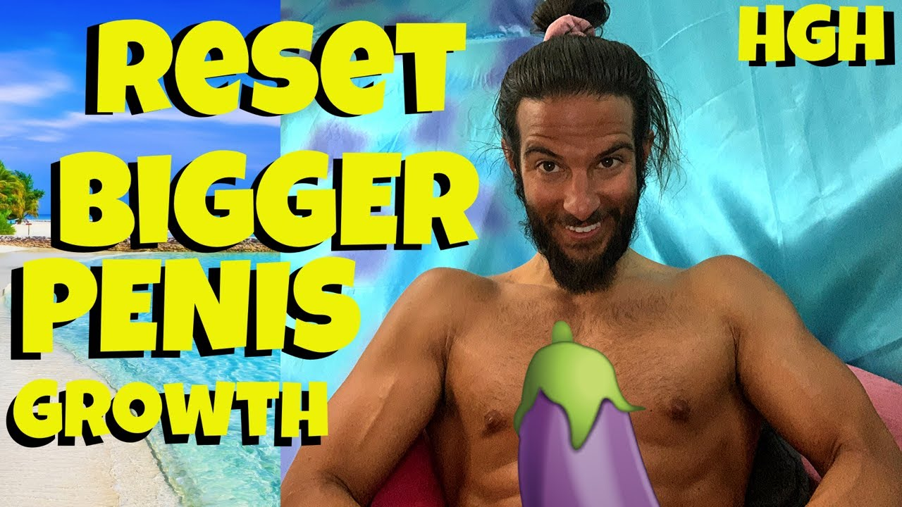 Reset Bigger Penis Growth!! Raise Testosterone HGH!! - YouTube