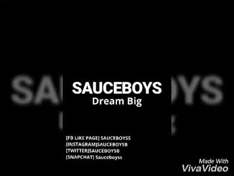Sauceboyss - Dream Big (WSHH EXCLUSIVE OFFICIAL AUDIO )