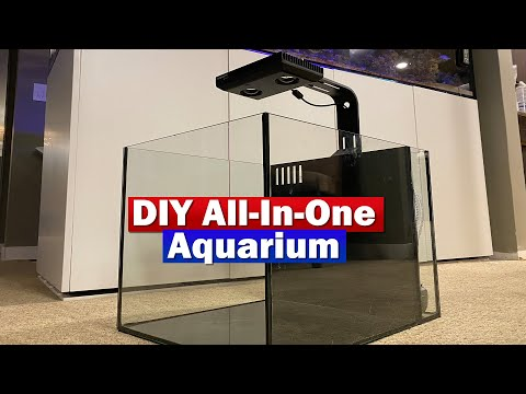 DIY All In One (AIO) Aquarium!   Saltwater Do It Your Self Project!