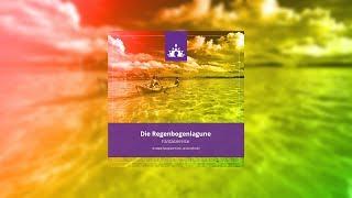 Fantasiereise Die Regenbogenlagune ☯ ∣ Deutsch - Meditation