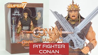 Pit Fighter Conan *Ultimates* Unboxing and Review! Conan the Barbarian *Super 7* 2021