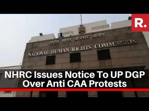 NHRC Sends Notice To Uttar Pradesh DGP Over Anti-CAA Violence