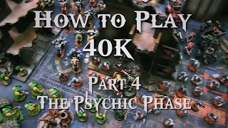 The Psychic Phase - How to Play Warhammer 40k 7th Edition Ep 4