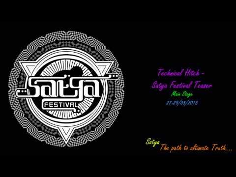 Technical Hitch – Satya Festival 2013 – Teaser Mix