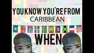 you know you're Guyanese/Caribbean when