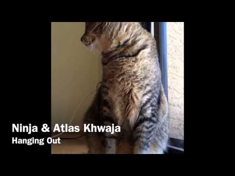 Atlas & Ninja Khwaja - Hanging Out