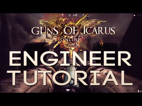 Guns of Icarus Online Engineer Tutorial - Review - Guns of Icarus Engineer Gameplay Guide 2015 Muse