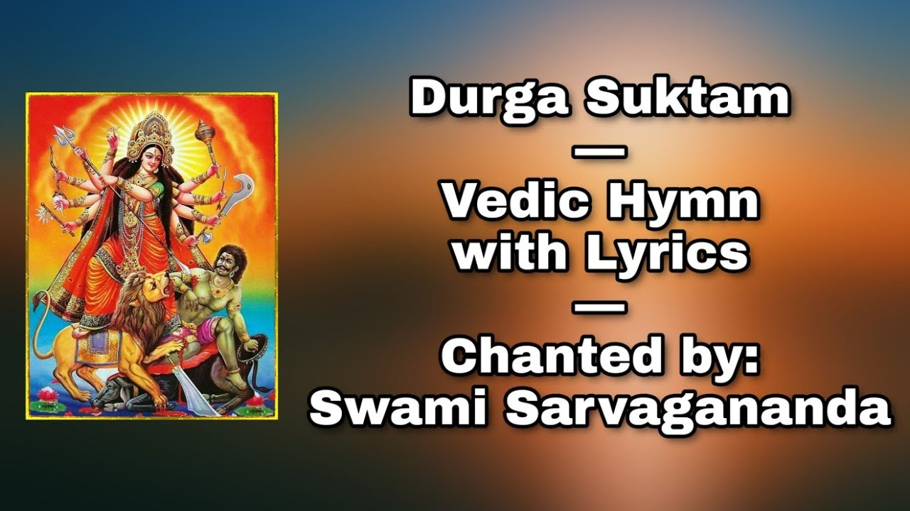 Durga Suktam: Vedic Hymn: Chanted by Swami Sarvagananda