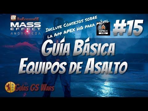 MASS EFFECT: ANDROMEDA #15 - Guía Básica EQUIPOS DE ASALTO y APEX HQ