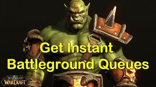 How to Get Instant Battleground Queues | World of Warcraft (WoW)