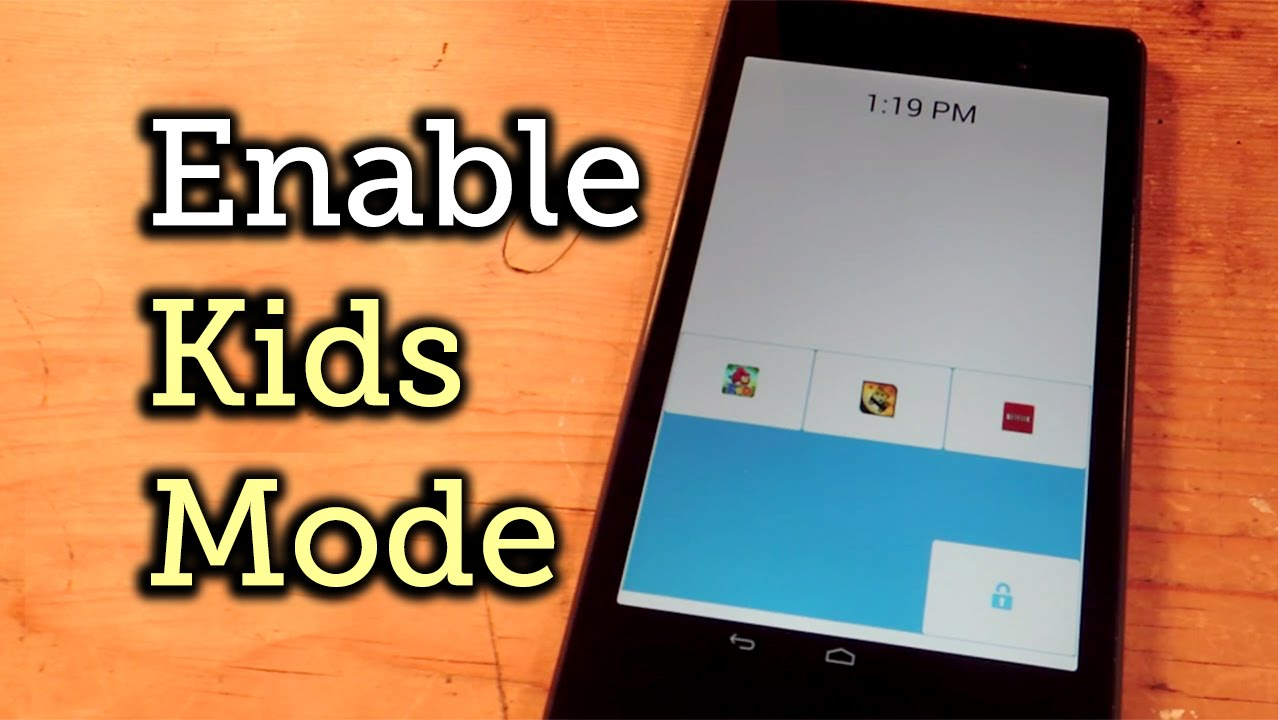 Enable Kids Mode On Any Android Phone Or Tablet How To Youtube