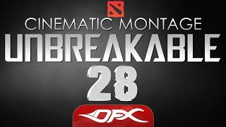 DotA2 Cinematic Montage - Episode 28 - UNBREAKABLE 3