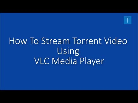 How to Stream torrent Videos / Movies / Files using vlc media player (without downloading)