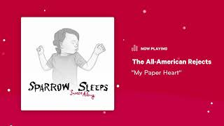 """Sparrow Sleeps: The All-American Rejects - """"My Paper Heart"""" Lullaby"""