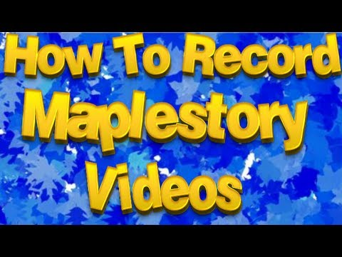 Download How to Record Maplestory Videos - ToyDualer