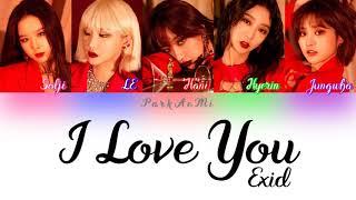 EXID (이엑스아이디) – I LOVE YOU (알러뷰) (Color Coded Lyrics Han/Rom…