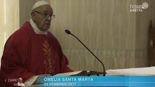 Omelia di Papa Francesco a Santa Marta del 23 febbraio 2017