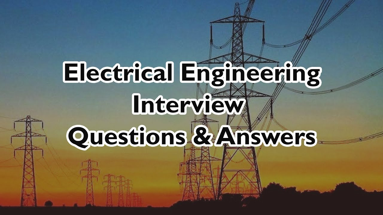 Top 250  Electrical Engineering Interview Questions And