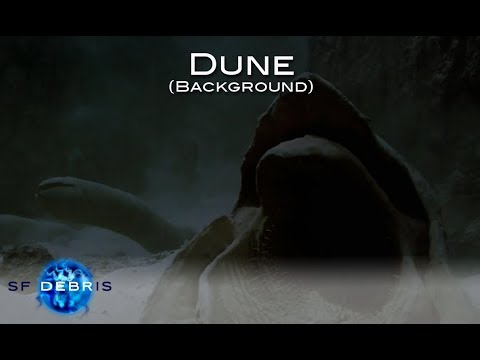 A (Brief) Look at the Background of Dune