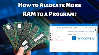 How to Allocate M๐re RAM to a Program? | Increase Your System's Performance