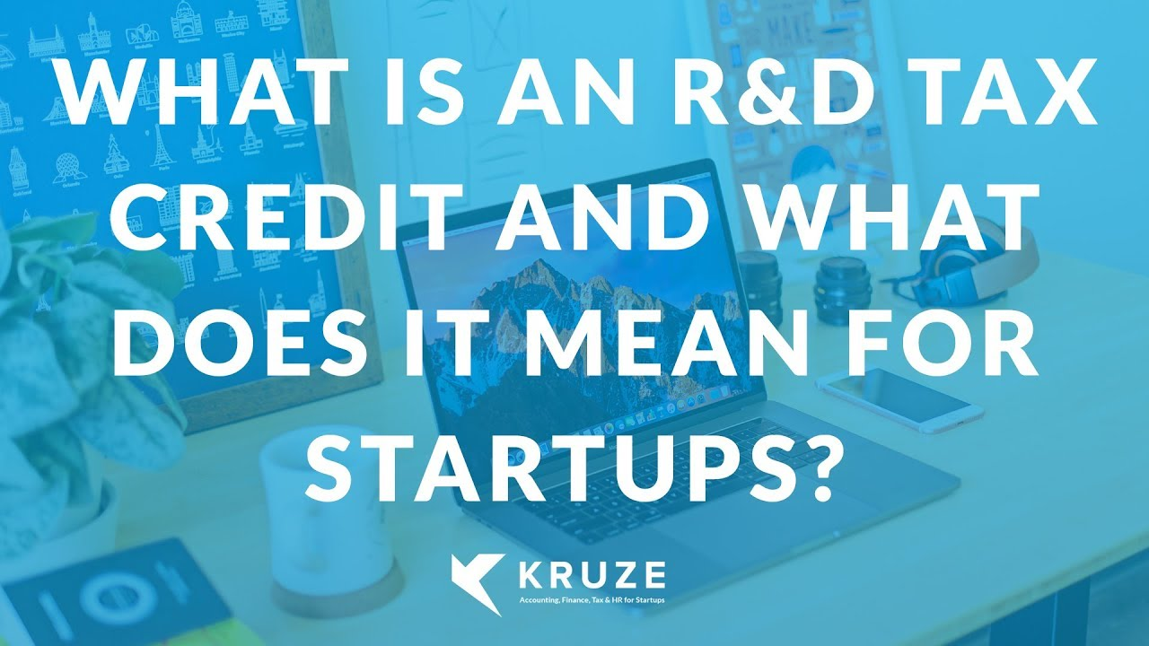 What Is An R D Tax Credit And Does It Mean For Startups
