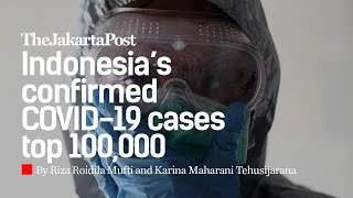 Indonesia's confirmed COVID-19 cases top 100,000