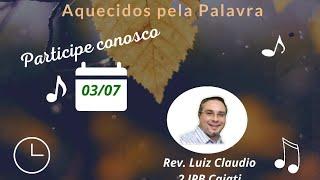 Inverno como Cristo - Aquecidos pela Palavra - Rev. Luiz Cláudio