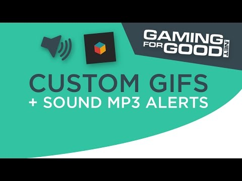 EASY SETUP!| Gaming4Good [CUSTOM GIF+Mp3 ALERTS] 4 Minutes!