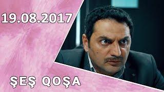 Şeş Qoşa 19.08.2017
