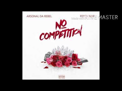 Arsonal & Fetty Wap - No Competition