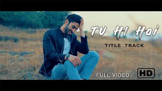 Tu Hi Hai - A TIMELESS Love Song