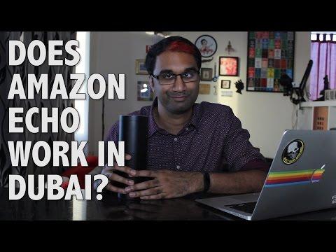 DOES AMAZON ECHO WORK IN DUBAI?