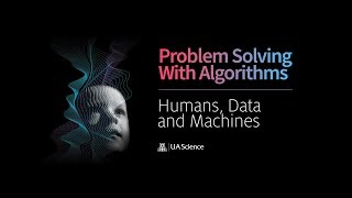 Humans, Data, and Machines: Problem Solving with Algorithms