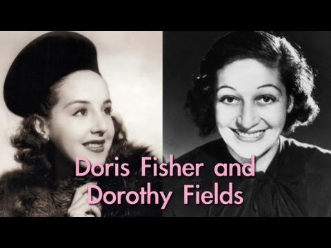 Doris Fisher, Dorothy Fields, and Their Famous Fathers | Wild Women of Song