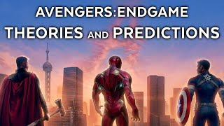 Avengers: Endgame Predictions and Theories