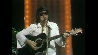 Roy Orbison in Roy Orbison Sings (1975)