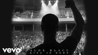 Aloe Blacc - King Is Born (Official Audio)