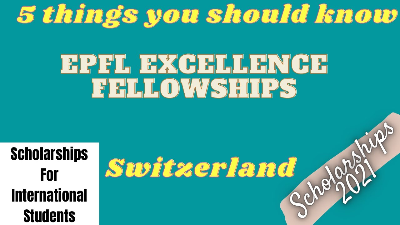 EPFL Excellence Fellowships | Scholarships for international students #scholarships2021